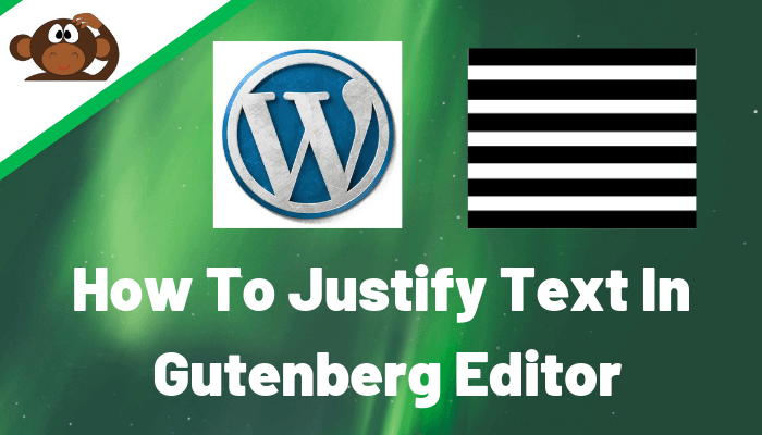 How To Justify Text In Gutenberg Editor